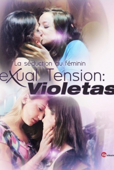 Sexual Tension: Violetas (2013)